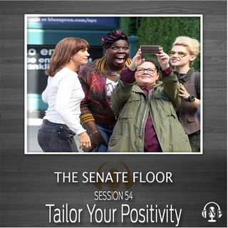 Session 54 - Tailor Your Positivity