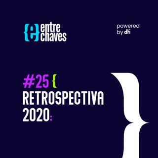 Entre Chaves #25 - Retrospectiva 2020