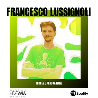 Francesco Lussignoli. Ironia e personalità