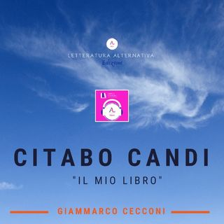"""#unlibrounpodcast.la - Episodio 23 - """"Citabo Candi (il mio libro)"""""""
