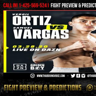 "☎️Vergil Ortiz Jr vs Samuel Vargas🔥March 28 at the ""Fabulous"" Forum❗️ Do You Like This Fight❓"