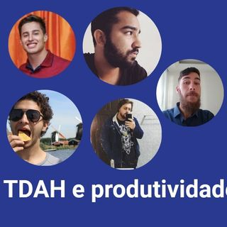 TDAH e produtividade - ButeDevCast #2