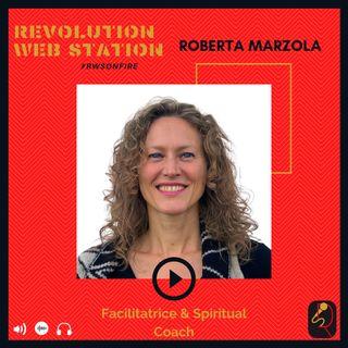 INTERVISTA ROBERTA MARZOLA - FACILITATRICE E SPIRITUAL COACH