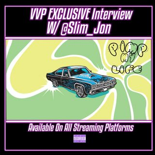 VVP EXCLUSIVE Extended Interview W/@Slim_Jon
