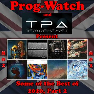 Episode 802 - Prog-Watch & TPA Best of 2020, Pt. 2