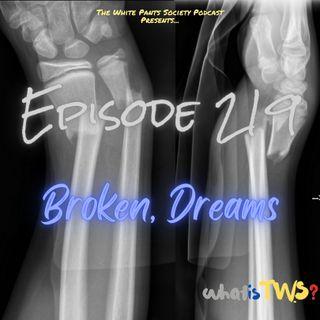 Episode 219 - Broken, Dreams
