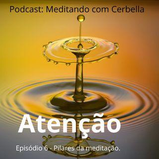 Atenção - Episódio 6 Meditando com Cerbella