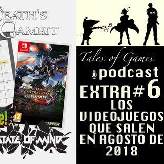 Los videojuegos que salen en agosto de 2018 - TALES OF GAMES PODCAST - EXTRA nº6