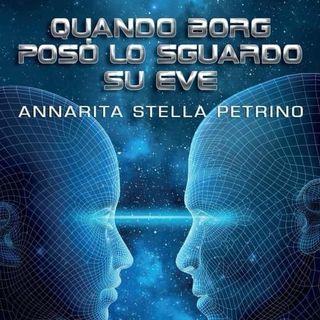 Quando Borg posò lo sguardo su Eve - una chiacchierata con Annarita Stella Petrino