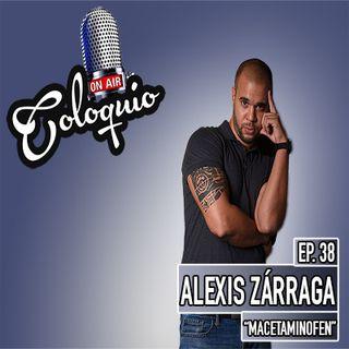 Episodio 38 Alexis Zárraga