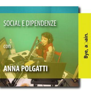 19. Social e Dipendenze - Intervista ad Anna Polgatti