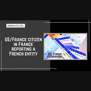 [ HTJ Podcast ] USFrance citizen in France reporting a French entity