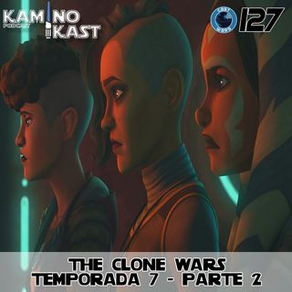KaminoKast 127: The Clone Wars Temporada 7 Parte 2