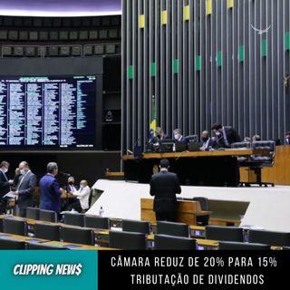 Câmara reduz de 20% para 15% tributação de dividendos