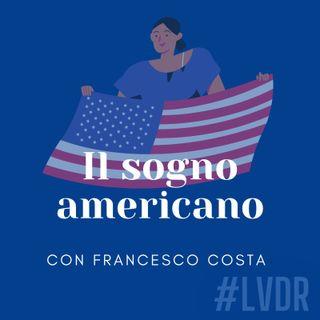 #03 Il sogno americano - con Francesco Costa