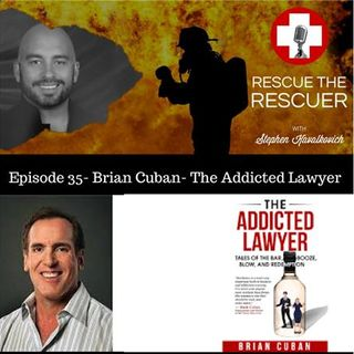 Episode 35- Brian Cuban- The Addicted Lawyer
