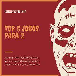 ZombieCastBG #07 - Top 5 jogos para 2 (18+)