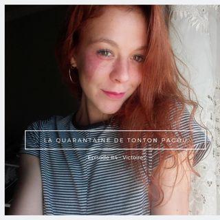 La Quarantaine de tonton Pagou - Episode #4 - Victoire