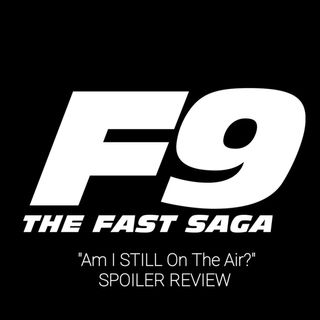"""""""Am I STILL On The Air?"""" F9 SPOILER Review"""
