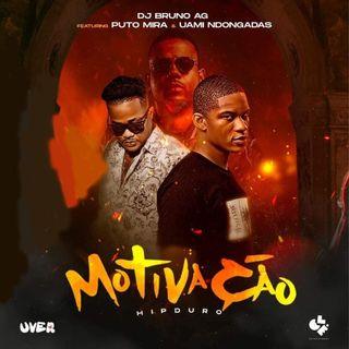 Dj Bruno Ag Feat. Puto Mira  Uami Ndongadas - Motivao (Rap) BAIXAR AGORA MP3