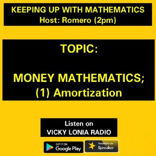 KEEPING UP WITH MATHS: Money Mathematics; AMOTISATION