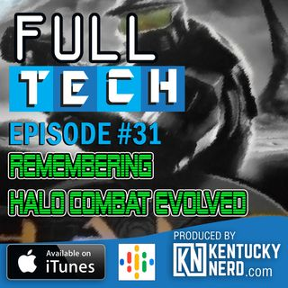 Full Tech Episode 31: Remembering Halo