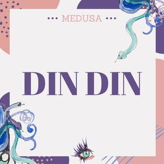 #19 Podcast Medusa - Din Din