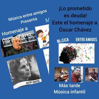 Música Entre Amigos  Homenaje Oscar Chávez