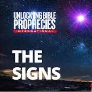 Unlocking Bible Prophecies - The Signs