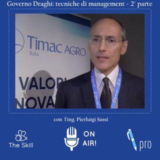 Skill Pro - Le tecniche di management applicate dal governo Draghi (2° parte), con Pierluigi Sassi
