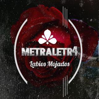 Metraletr4 - Labios Mojados (Prod Dr. Neo Cortex & Baghira) (V+1)