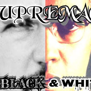 SUPREMACY: In Black & White Jeremy Speaks Episode 62