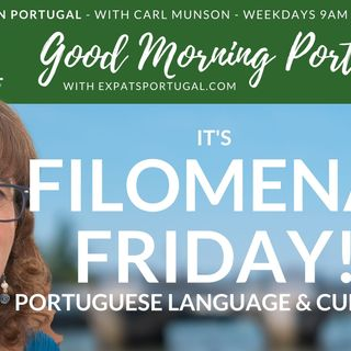 Portuguese language & culture on Filomena Friday on The Good Morning Portugal! Show