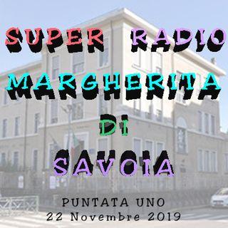 01 SUPER RADIO MARGHERITA DI SAVOIA_22112019_PUNTATA UNO.mp3