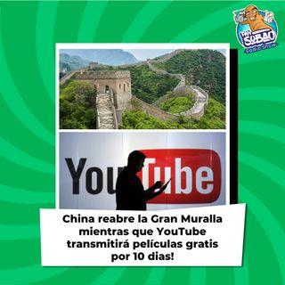 China reabre la Gran Muralla mientras que YouTube transmitirá películas gratis por 10 dias!