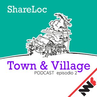 Town & Village - ShareLoc episodio 2