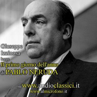 Pablo Neruda - Il primo giorno dell'anno