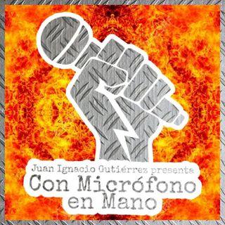 """""""Con Micrófono en Mano"""": Episodio 3"""