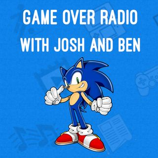 Game Over Radio with Josh and Ben