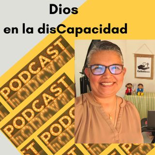 Promo del nuevo podcast: Dios en la disCapacidad