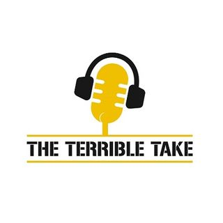 The Terrible Take - Episode 70