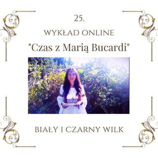 """Wykład """"Czas z Marią Bucardi"""" nr 25. Co decyduje o Twoim szczęściu lub nieszczęściu, powodzeniu lub biedzie, miłości lub samotności, radości"""