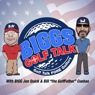 BiGGs GOLF TALK - 10/05/19