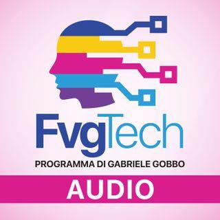 FvgTech Programma TV con Gabriele Gobbo (versione audio)