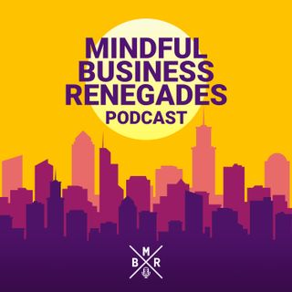 Mindful Business Renegades