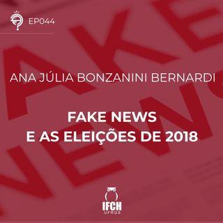Ep.44: Fake News e as eleições de 2018