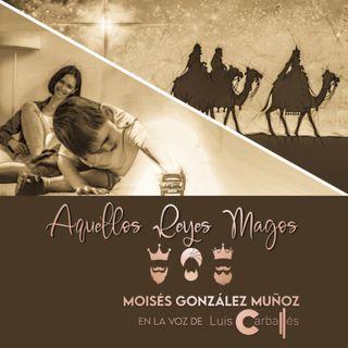 Aquellos Reyes magos - Moisés González Muñoz
