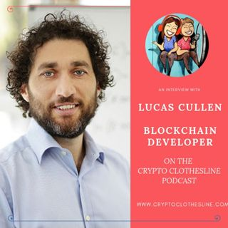 Lucas Cullen A Blockchain Developer and Dad on the Crypto Clothesline Podcast