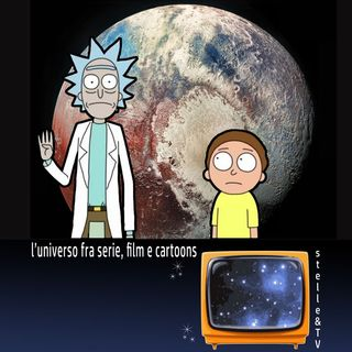 #41 Stelle&TV: Plutone & Rick e Morty