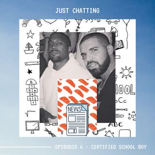 JUST CHATTING - Ep. 6 - Certified School Boy